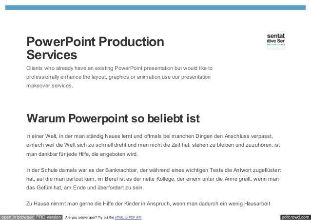 PowerPoint Production           Services           Clients who already have an existing PowerPoint presentation but would ...