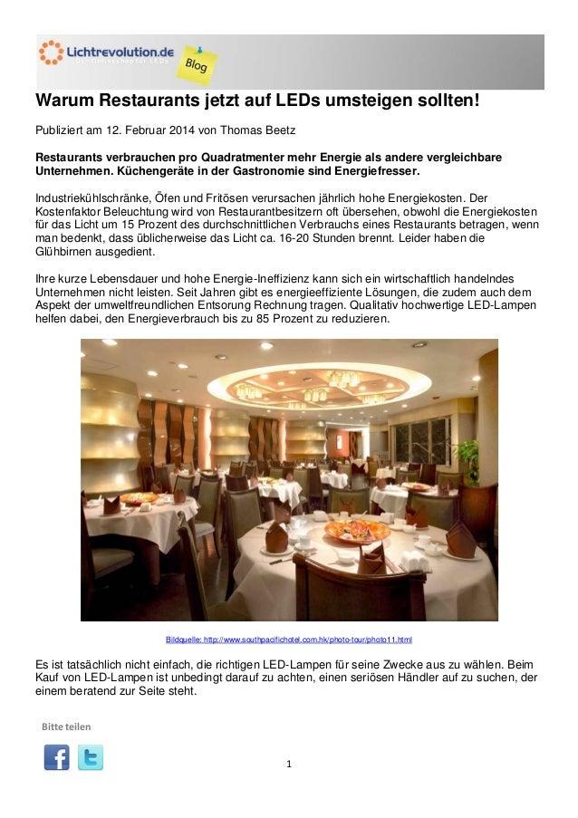 1 Warum Restaurants jetzt auf LEDs umsteigen sollten! Publiziert am 12. Februar 2014 von Thomas Beetz Restaurants verbrauc...