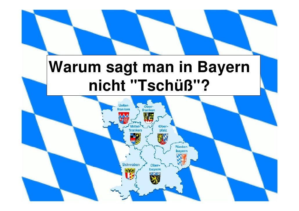 Warum Sagt Man In Bayern Nicht Quot;Tschüßquot;?