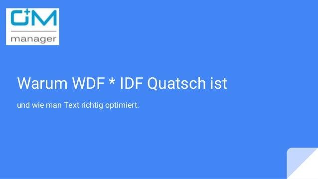 Warum WDF * IDF Quatsch ist und wie man Text richtig optimiert.