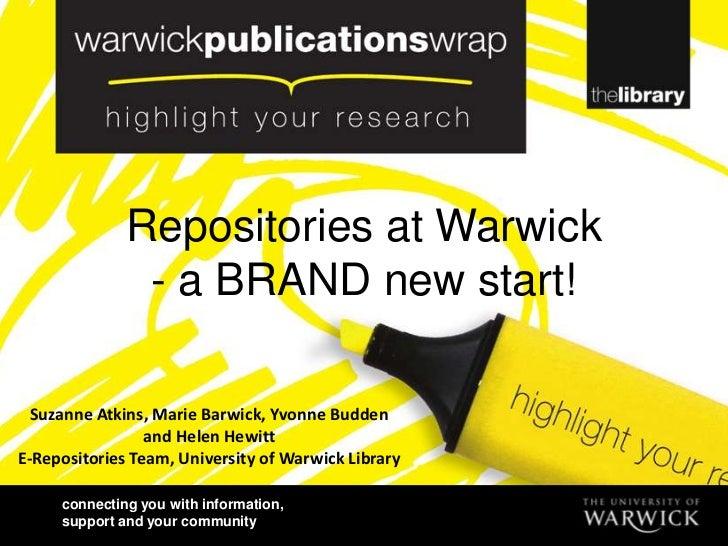 Repositories at Warwick               - a BRAND new start!  Suzanne Atkins, Marie Barwick, Yvonne Budden                 a...