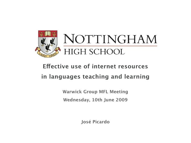 E!ective use of internet resources in languages teaching and learning        Warwick Group MFL Meeting       Wednesday, 10...