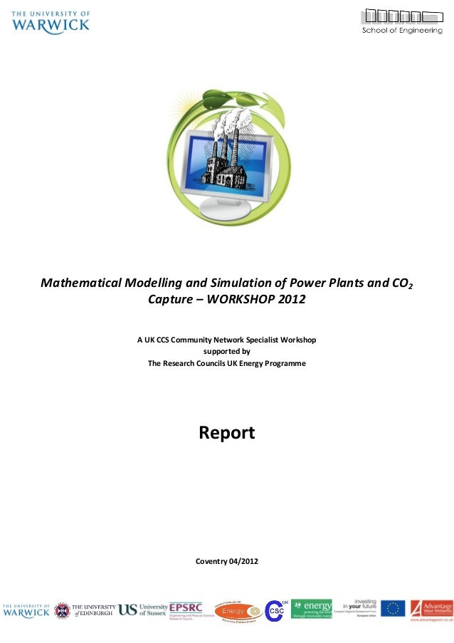 Mathematical Modelling and Simulation of Power Plants and CO2                Capture – WORKSHOP 2012               A UK CC...