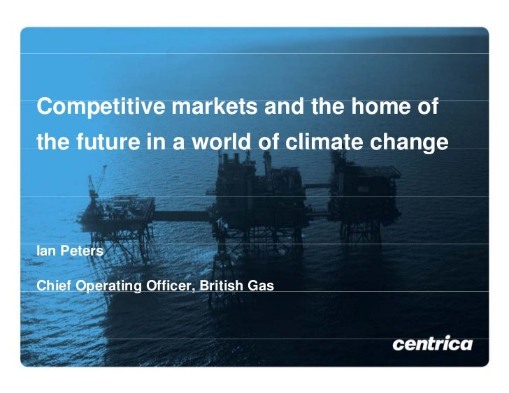 Competitive markets and the home of C    titi      k t    d th h      f the future in a world of climate change    Ian Pet...