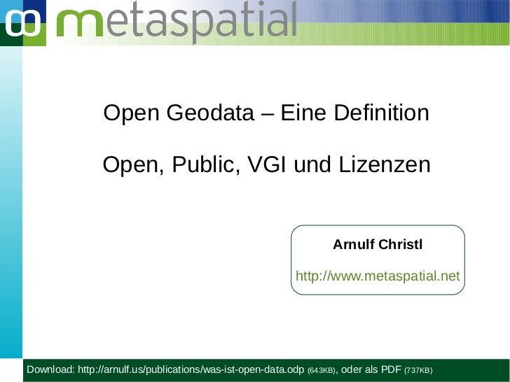 Open Geodata – Eine Definition                Open, Public, VGI und Lizenzen                                              ...