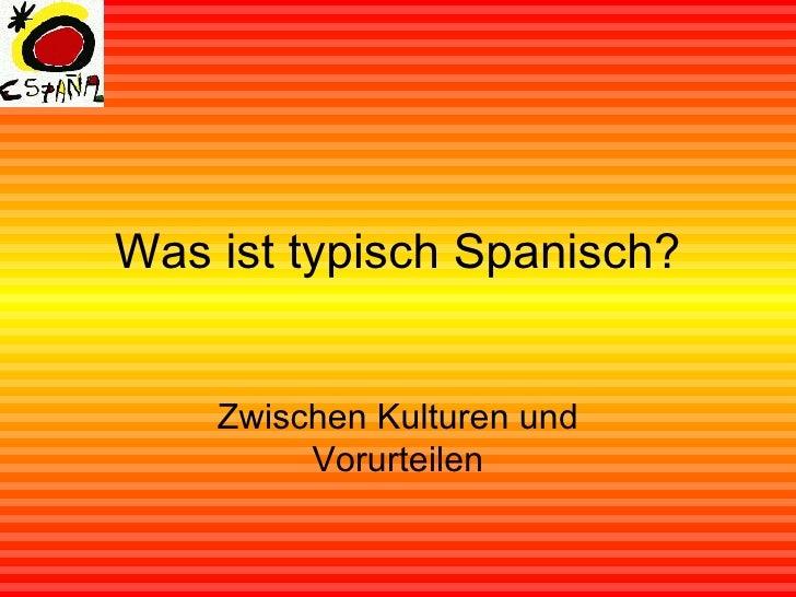 Was ist typisch Spanisch? Zwischen Kulturen und Vorurteilen