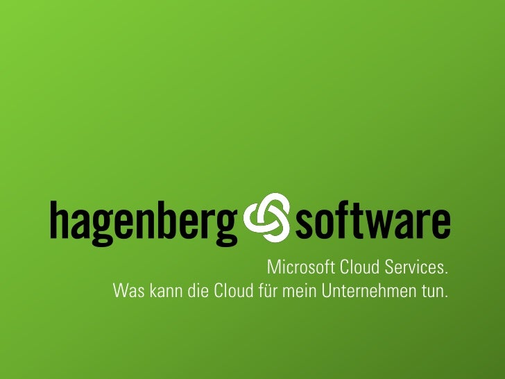 Microsoft Cloud Services. Was kann die Cloud für mein Unternehmen tun.
