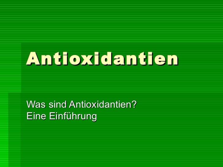 Antioxidantien Was sind Antioxidantien?  Eine Einführung