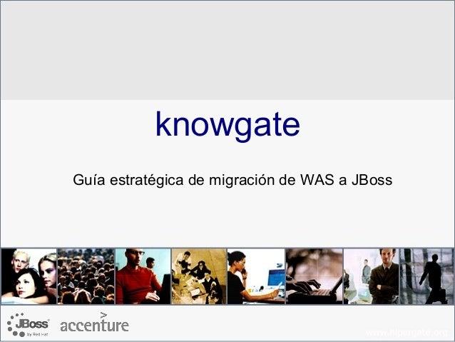 knowgate Guía estratégica de migración de WAS a JBoss