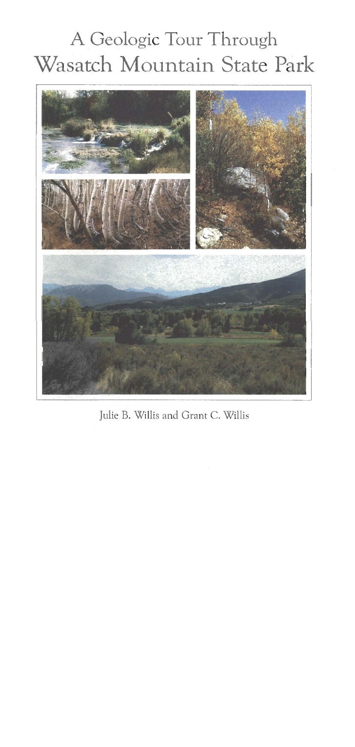 A GEOLOGIC TOUR THROUGH WASATCH MOUNTAIN STATE PARK          Julie B. Willis and Grant C. Willis     Miscellaneous Publica...