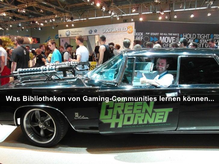 Was Bibliotheken von Gaming-Communities lernen können...