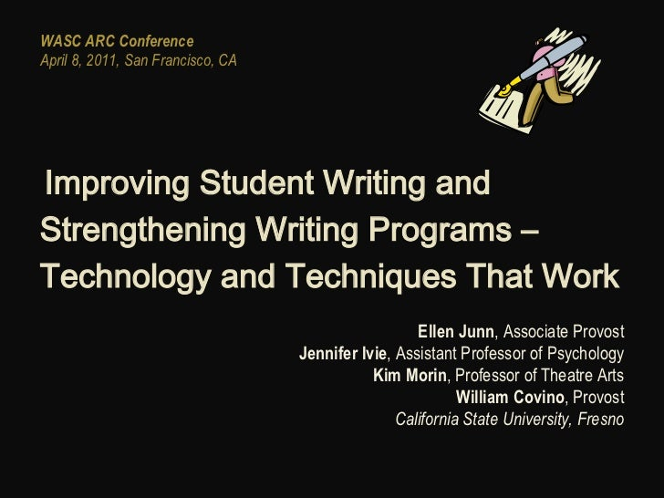 WASC ARC ConferenceApril 8, 2011, San Francisco, CAImproving Student Writing andStrengthening Writing Programs –Technolog...