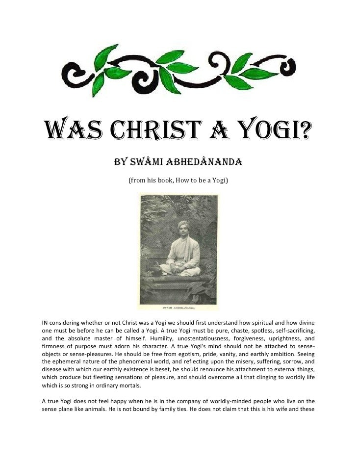 Was Christ A Yogi?                            by Swâmi Abhedânanda                                 (from his book, How to ...