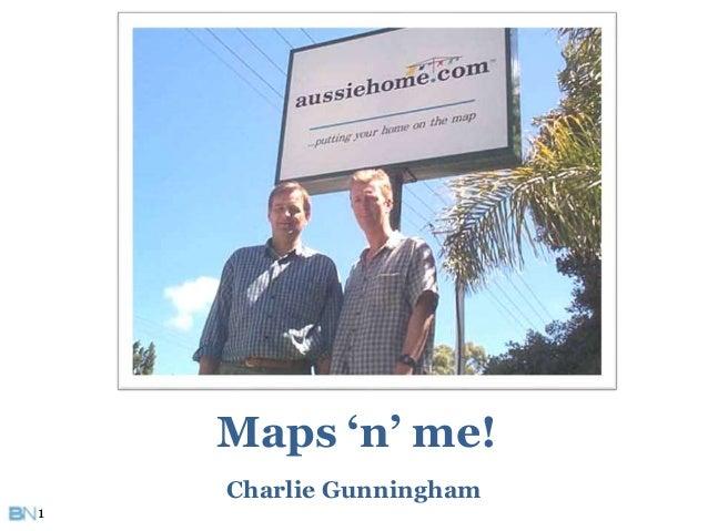 Maps 'n' me!  Charlie Gunningham  1