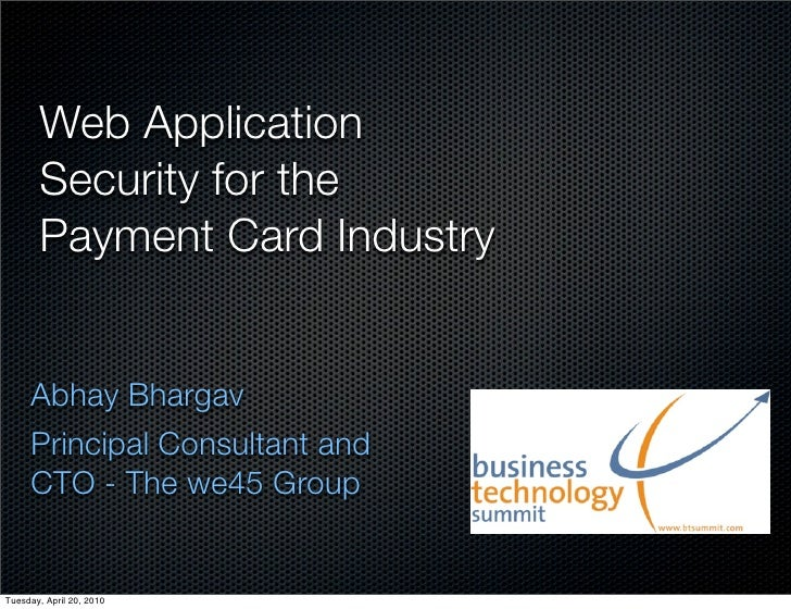 Web Application        Security for the        Payment Card Industry        Abhay Bhargav      Principal Consultant and   ...