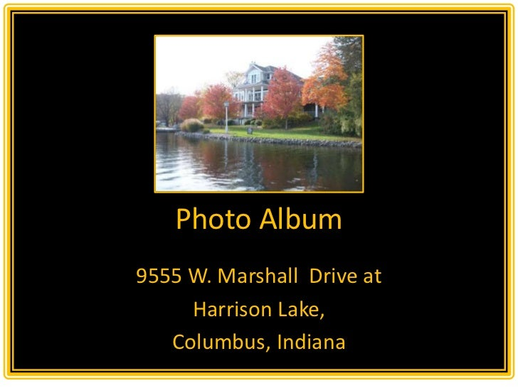 Photo Album9555 W. Marshall Drive at     Harrison Lake,   Columbus, Indiana