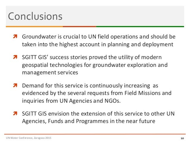 Conclusions  Groundwater is crucial to UN field operations and should be taken into the highest account in planning and d...
