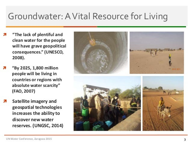 """Groundwater: AVital Resource for Living 3  """"By 2025, 1,800 million people will be living in countries or regions with abs..."""