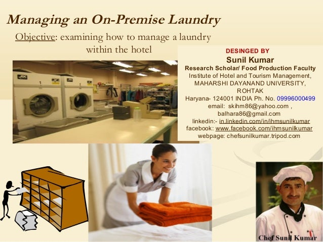 Managing an On-Premise Laundry Objective: examining how to manage a laundry within the hotel DESINGED BY Sunil Kumar Resea...