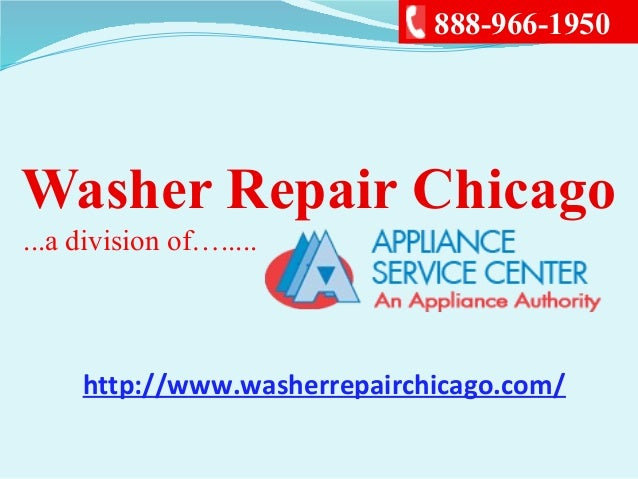 Washer Repair Chicago...a division of….....888-966-1950http://www.washerrepairchicago.com/