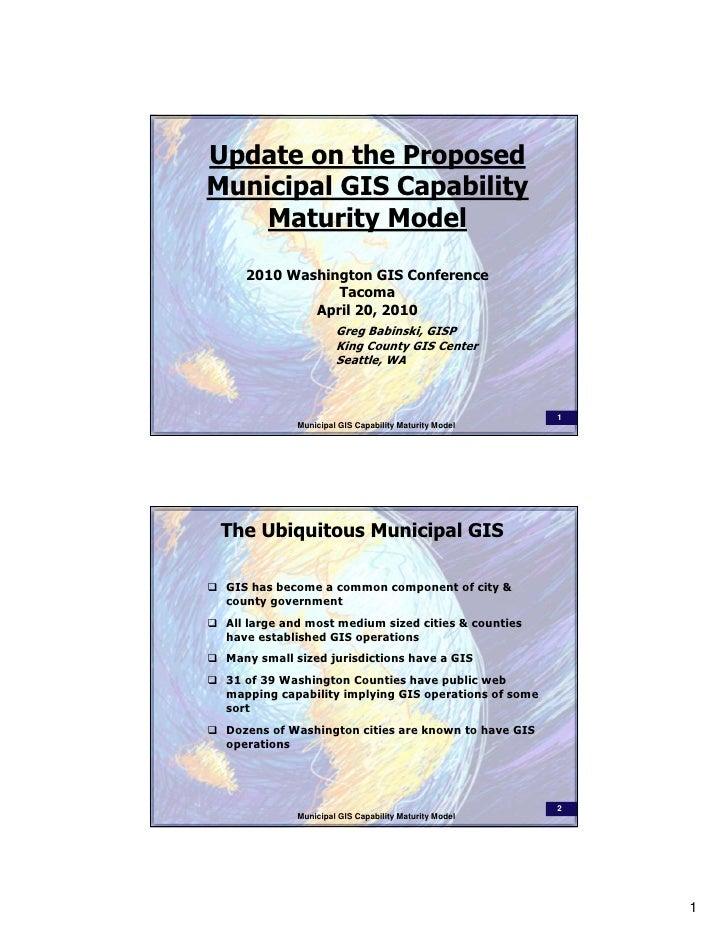 Update on the Proposed Municipal GIS Capability     Maturity Model      2010 Washington GIS Conference                Taco...