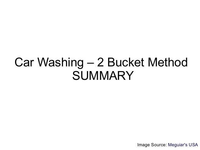 Car Washing – 2 Bucket Method         SUMMARY                    Image Source: Meguiars USA
