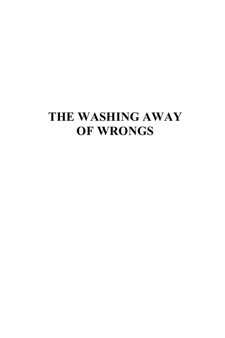 THE WASHING AWAY    OF WRONGS