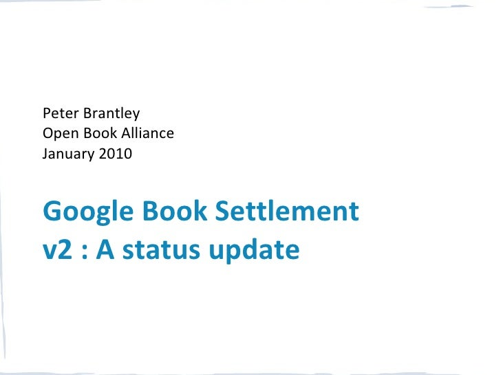 Peter Brantley Open Book Alliance January 2010   Google Book Settlement v2 : A status update
