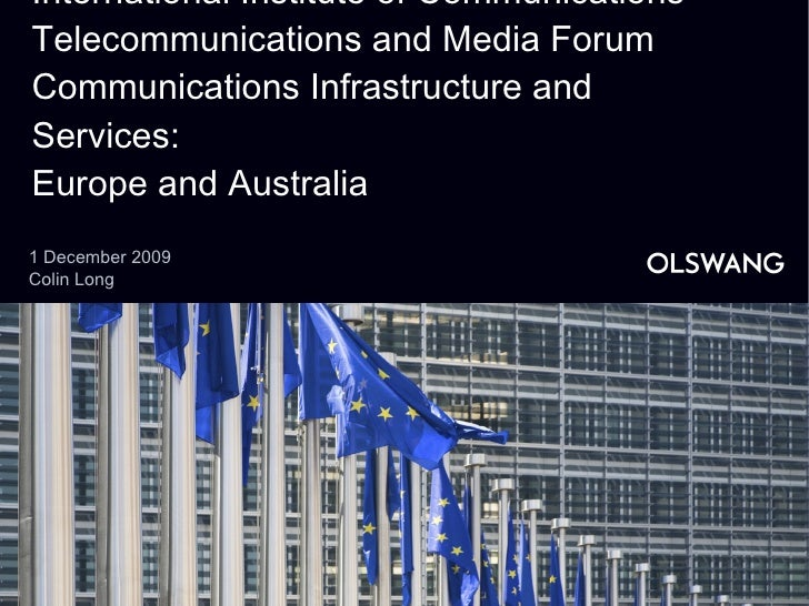 International Institute of Communications Telecommunications and Media Forum Communications Infrastructure and Services:  ...
