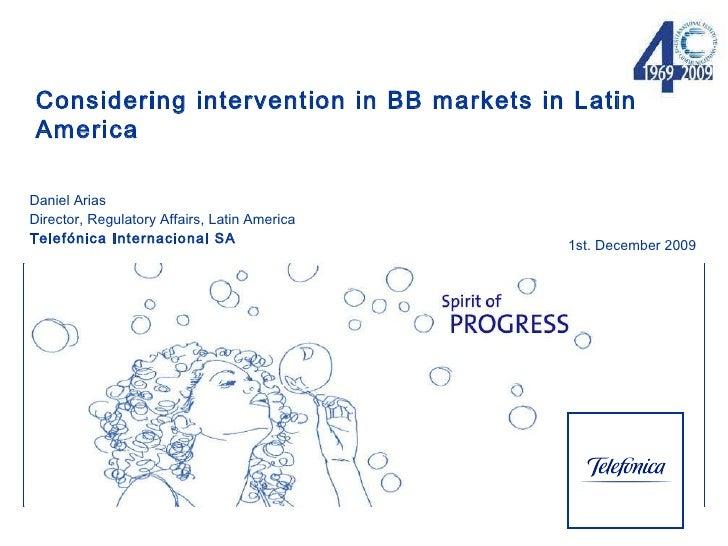 Daniel Arias Director, Regulatory Affairs, Latin America Telefónica  Internacional SA 1st. December 2009 Considering inter...