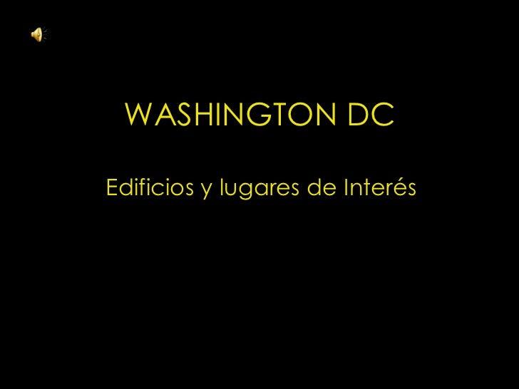 WASHINGTON DC Edificios y lugares de Interés