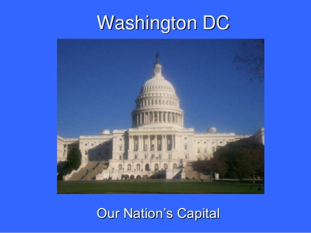 Washington DCOur Nation's Capital