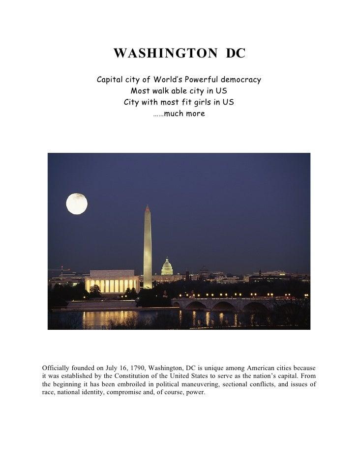 WASHINGTON DC                    Capital city of World's Powerful democracy                              Most walk able ci...