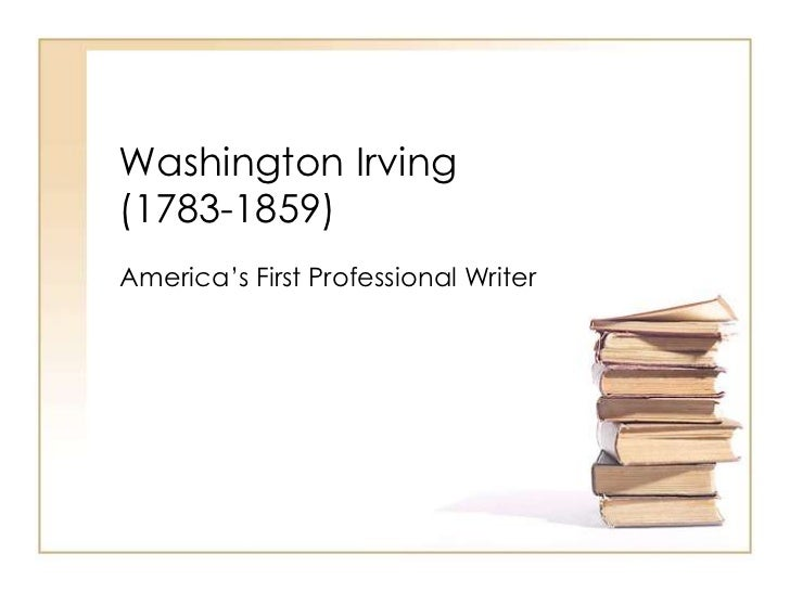 "Washington Irving(1783-1859)America""s First Professional Writer"