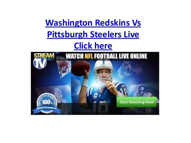 Washington Redskins Vs Pittsburgh Steelers Live Click here