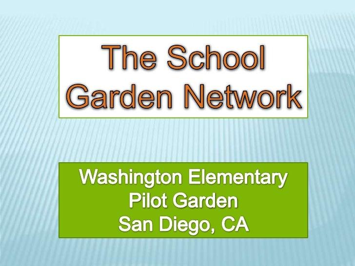 The School Garden Network<br />Washington Elementary<br />Pilot Garden<br />San Diego, CA<br />