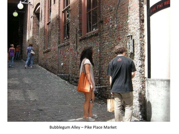 Bubblegum Alley – Pike Place Market<br />