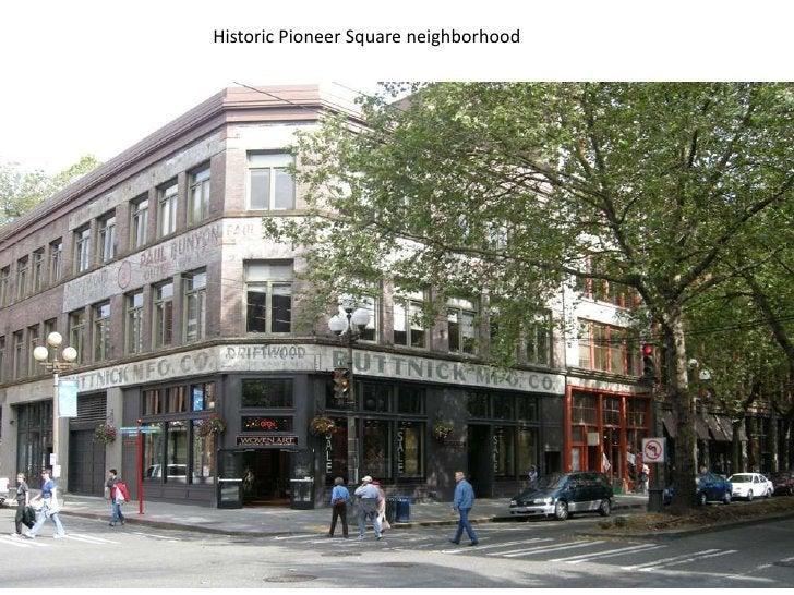 Historic Pioneer Square neighborhood<br />
