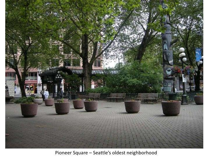 Pioneer Square – Seattle's oldest neighborhood<br />