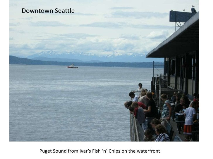Downtown Seattle<br />Puget Sound from Ivar's Fish 'n' Chips on the waterfront<br />