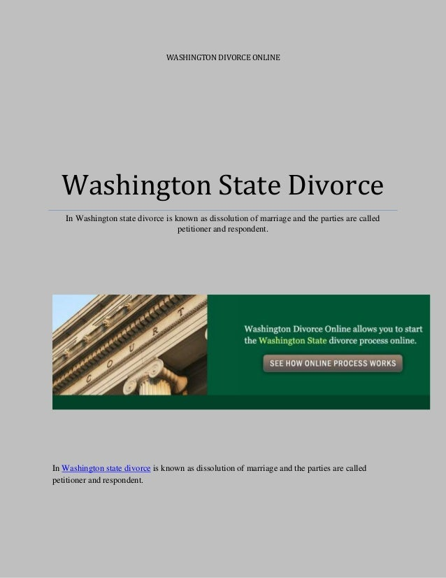 "divorce papers in washington state Washington divorce papers and forms there are a number of divorce papers you are required by washington to complete some of which will vary based on your specific circumstances the main form for filing for divorce in washington is the ""petition for dissolution of marriage."