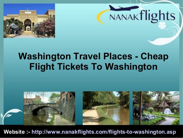 Washington travel places cheap flight tickets to washington for Site for cheapest flights