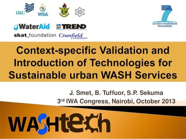 J. Smet, B. Tuffuor, S.P. Sekuma 3rd IWA Congress, Nairobi, October 2013