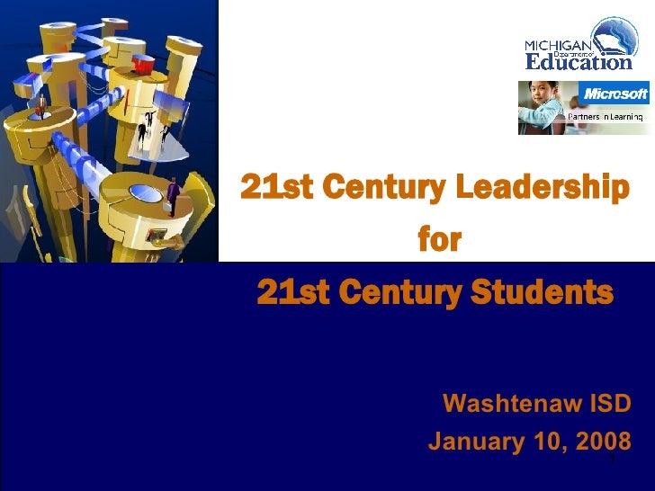 21st Century Leadership for 21st Century Students 0 Washtenaw ISD January 10, 2008