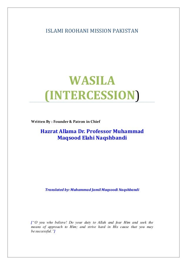 ISLAMI ROOHANI MISSION PAKISTANWASILA(INTERCESSION)Written By : Founder & Patron in ChiefHazrat Allama Dr. Professor Muham...