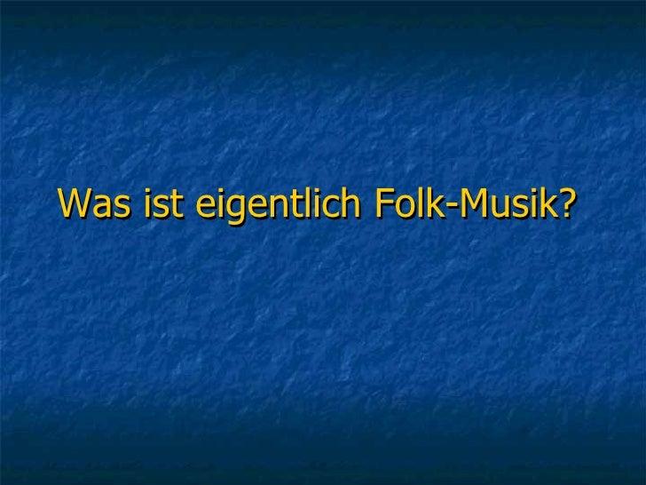Was ist eigentlich Folk-Musik?