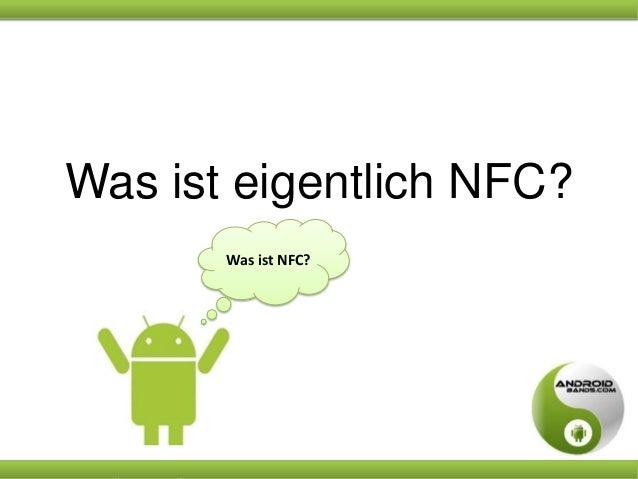 "Was ist eigentlich NFC? Was ist NFC?  ""Was ist eigentlich NFC?"" – Präsentation von www.androidbands.com"