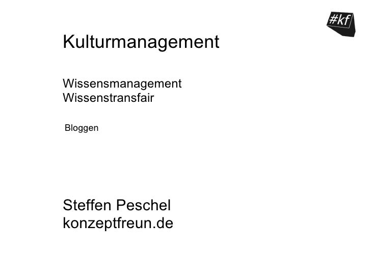 KulturmanagementWissensmanagementWissenstransfairBloggenSteffen Peschelkonzeptfreun.de