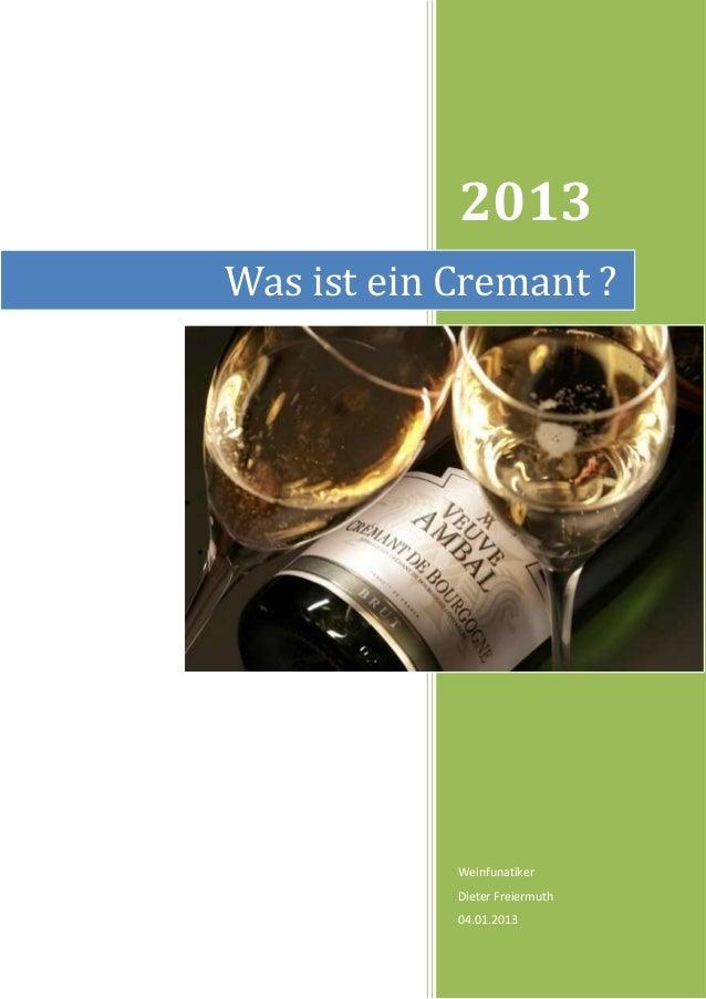 2013Was ist ein Cremant ?            Weinfunatiker            Dieter Freiermuth            04.01.2013