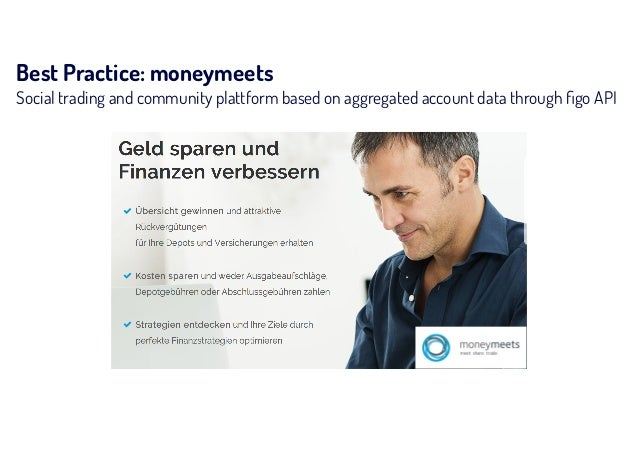 Best Practice: moneymeets Social trading and community plattform based on aggregated account data through figo API